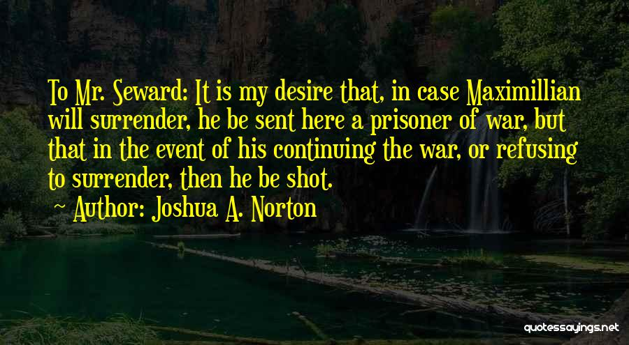 Seward Quotes By Joshua A. Norton