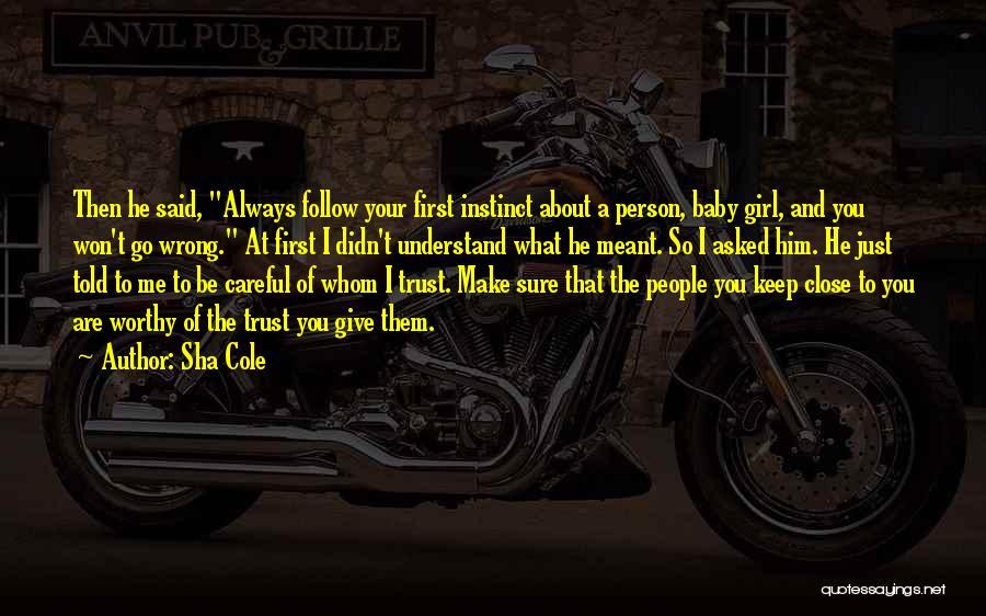 Sha Cole Quotes 1140598