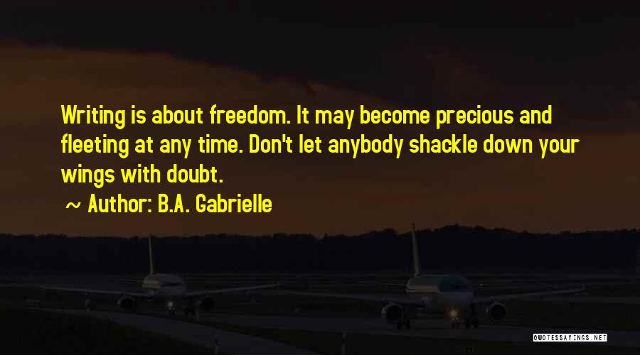 Shackle Quotes By B.A. Gabrielle
