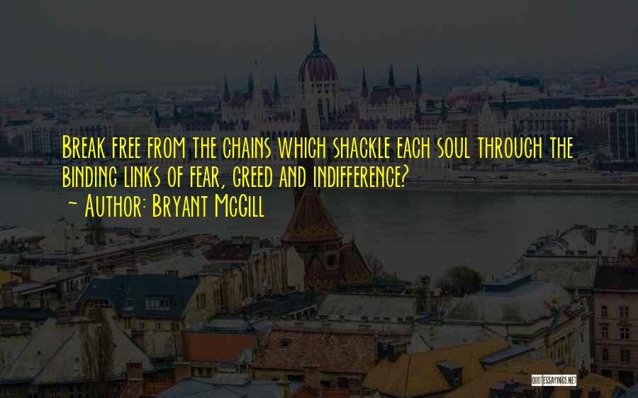 Shackle Quotes By Bryant McGill