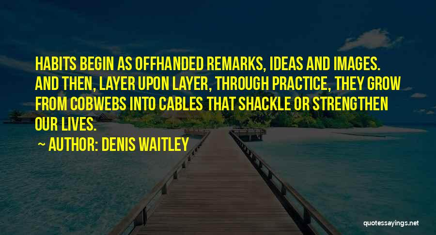 Shackle Quotes By Denis Waitley