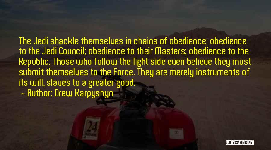 Shackle Quotes By Drew Karpyshyn