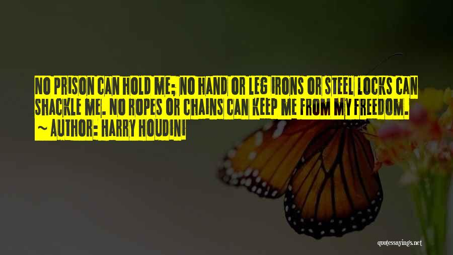 Shackle Quotes By Harry Houdini