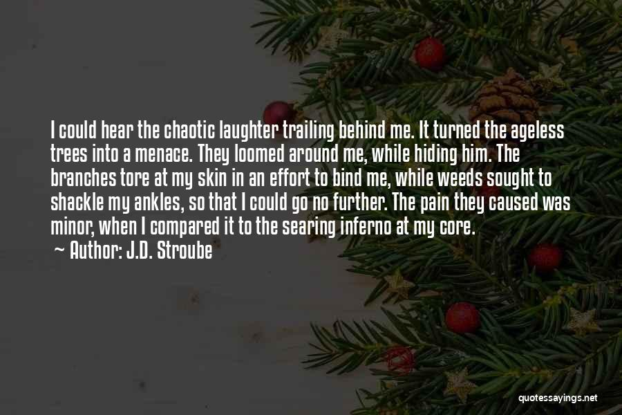 Shackle Quotes By J.D. Stroube