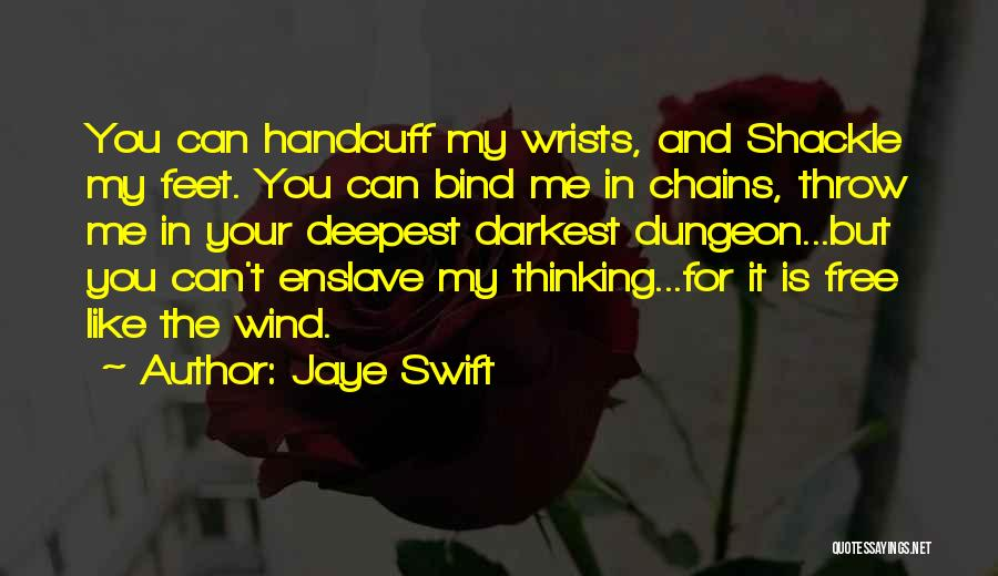 Shackle Quotes By Jaye Swift