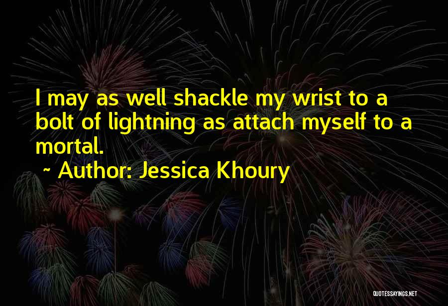 Shackle Quotes By Jessica Khoury