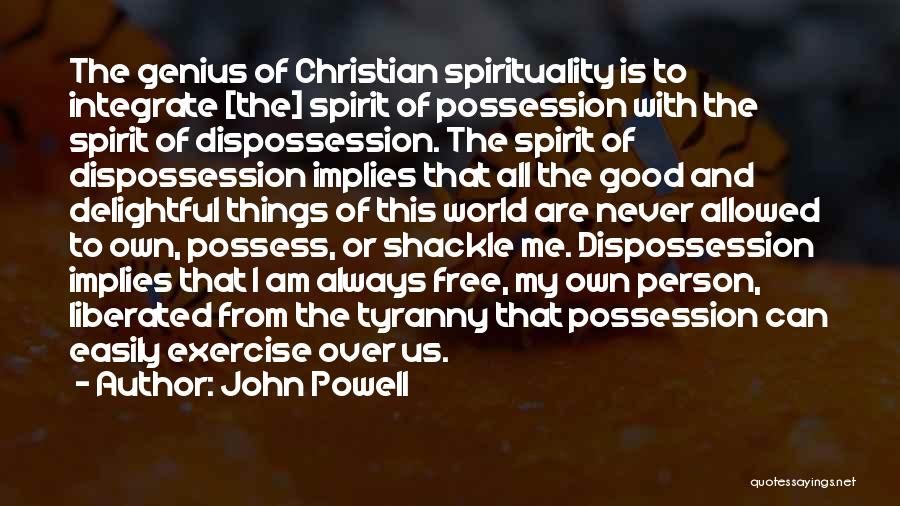 Shackle Quotes By John Powell