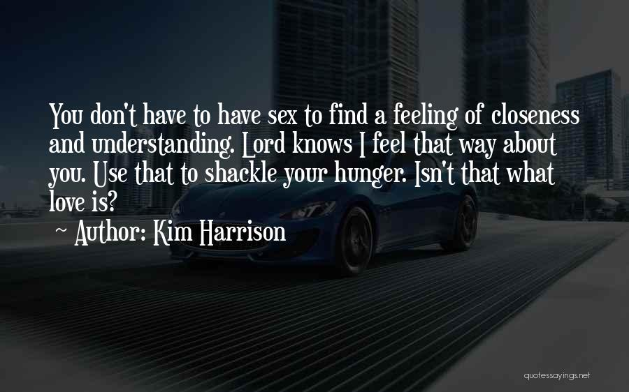 Shackle Quotes By Kim Harrison