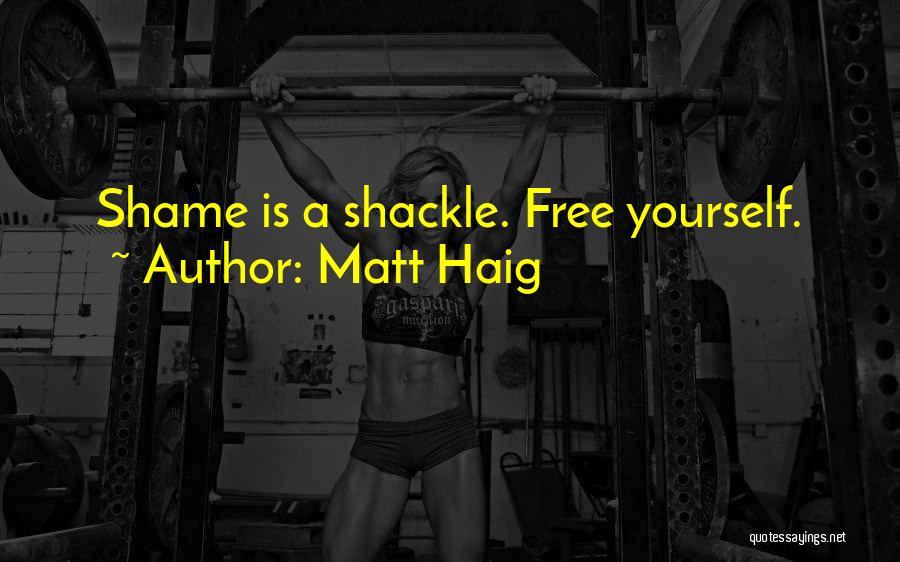 Shackle Quotes By Matt Haig