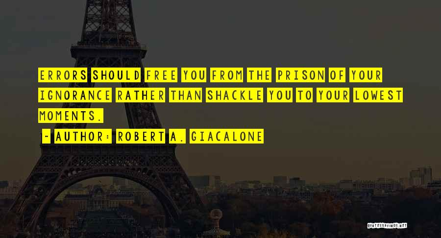 Shackle Quotes By Robert A. Giacalone
