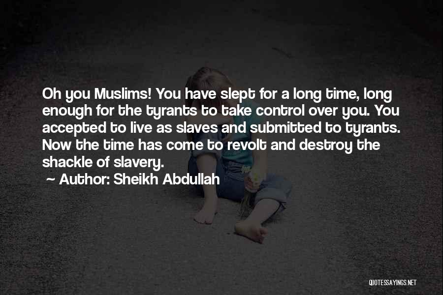 Shackle Quotes By Sheikh Abdullah