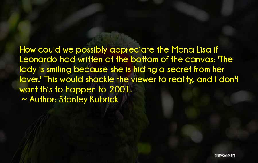 Shackle Quotes By Stanley Kubrick