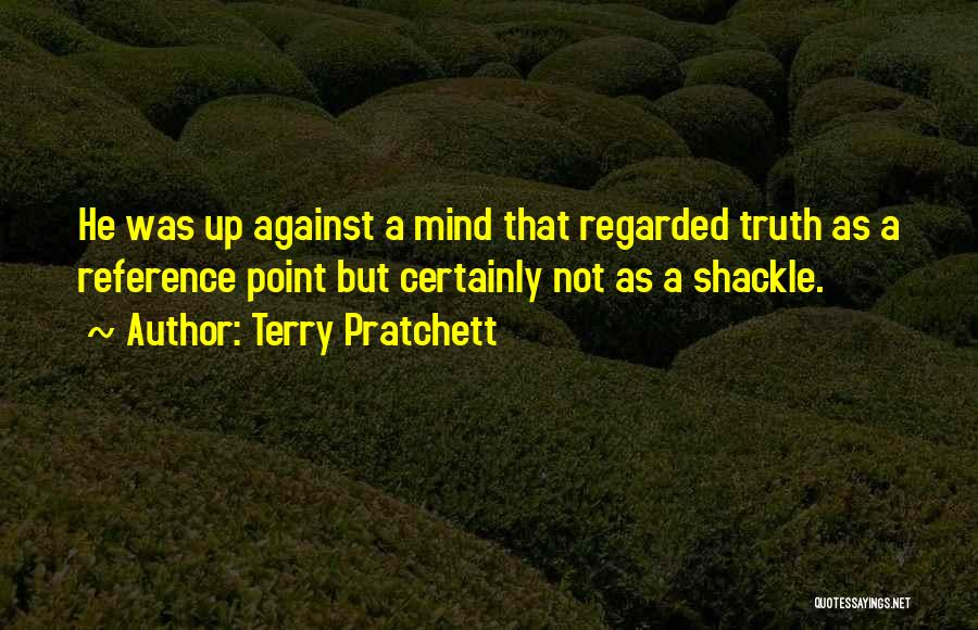 Shackle Quotes By Terry Pratchett