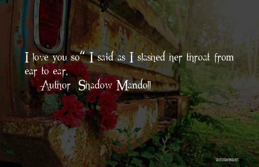 Shadow Mandoll Quotes 1607688