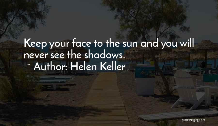 Shadows And Sunshine Quotes By Helen Keller