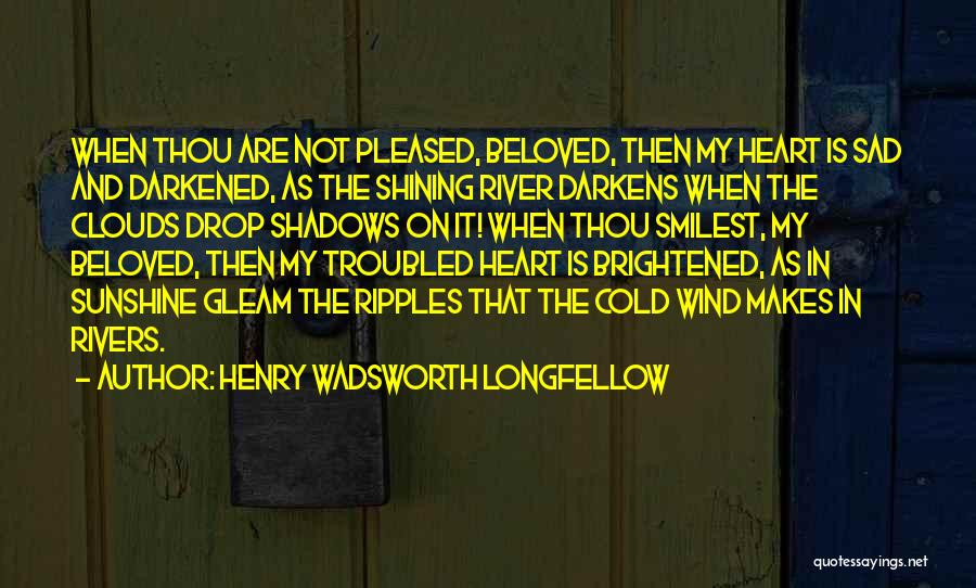 Shadows And Sunshine Quotes By Henry Wadsworth Longfellow