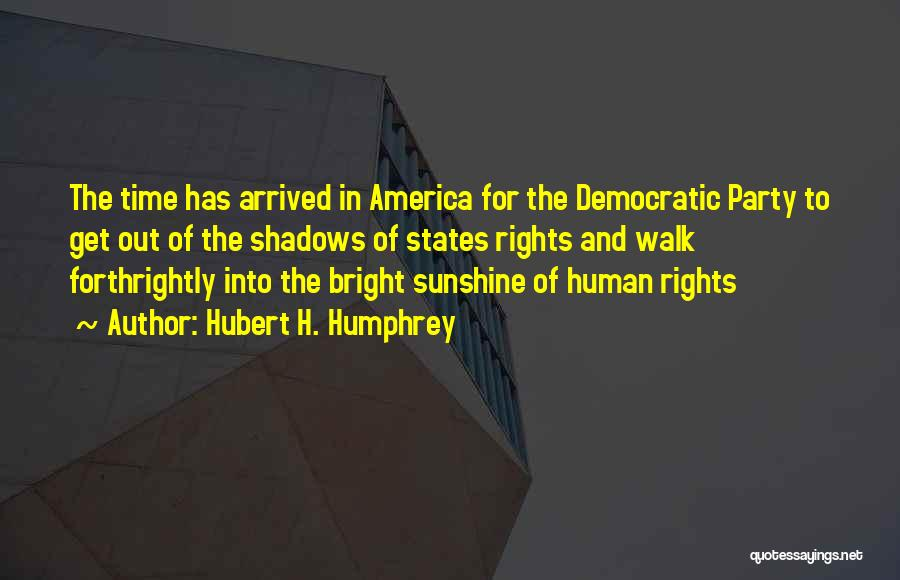 Shadows And Sunshine Quotes By Hubert H. Humphrey