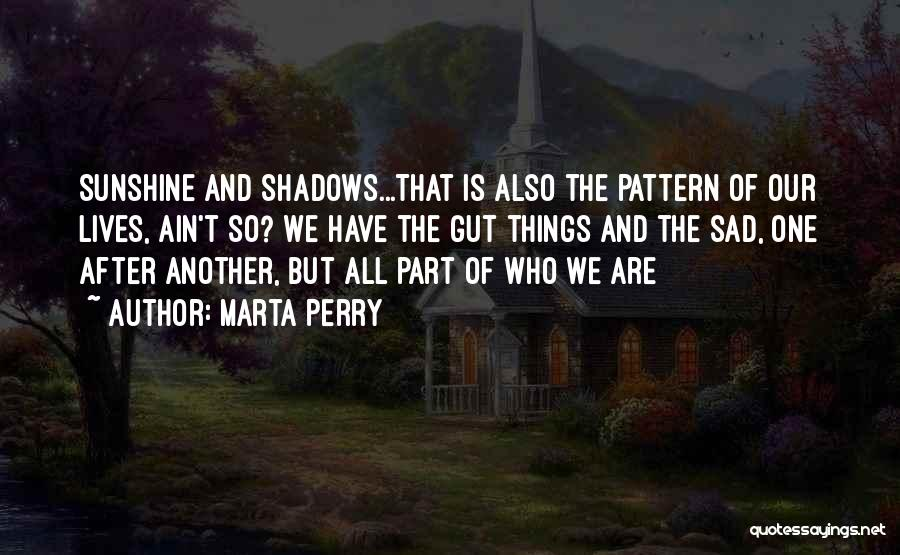 Shadows And Sunshine Quotes By Marta Perry