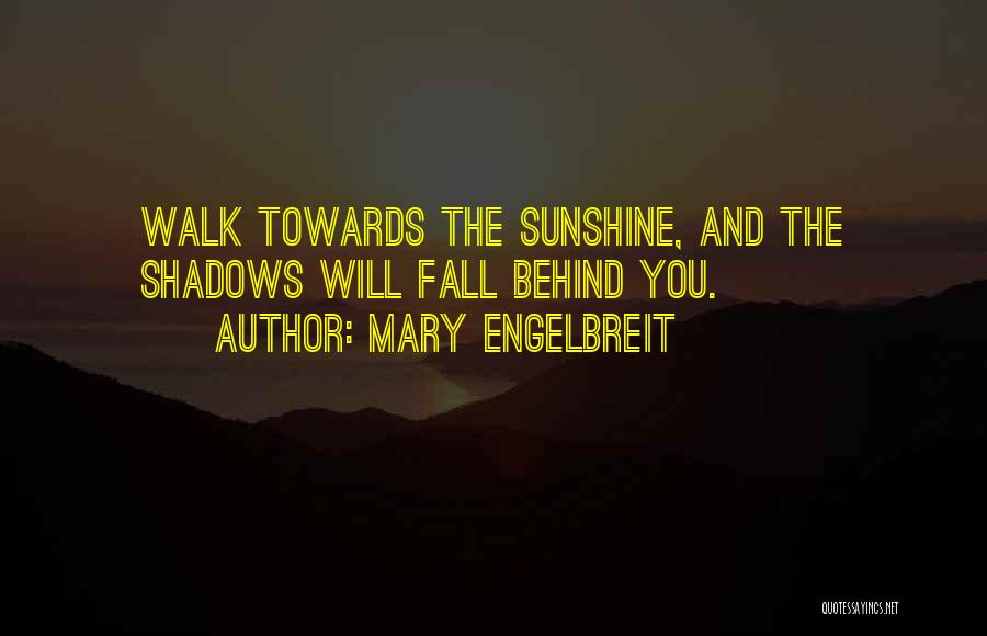 Shadows And Sunshine Quotes By Mary Engelbreit