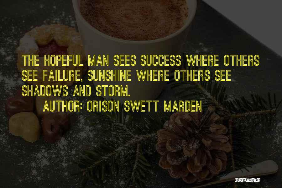 Shadows And Sunshine Quotes By Orison Swett Marden