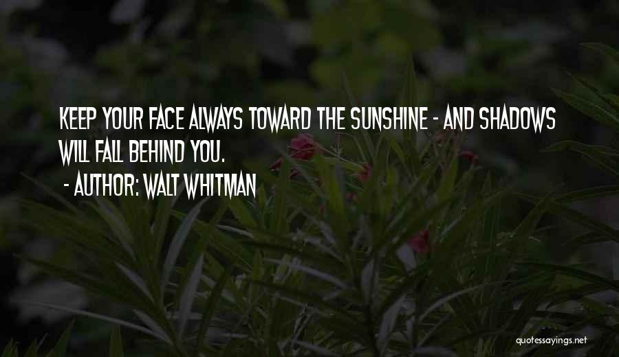 Shadows And Sunshine Quotes By Walt Whitman