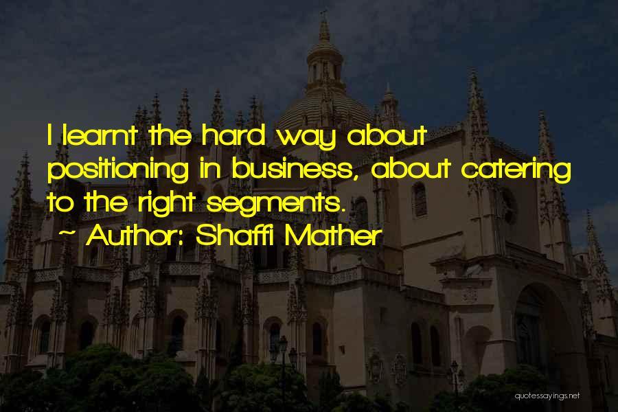 Shaffi Mather Quotes 1059347