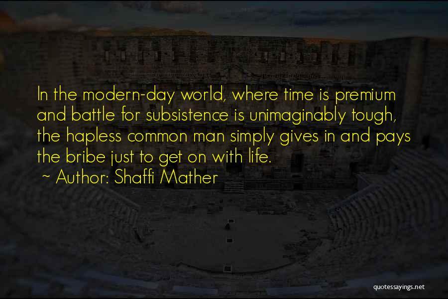 Shaffi Mather Quotes 1566219