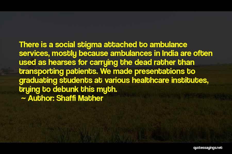 Shaffi Mather Quotes 1699893