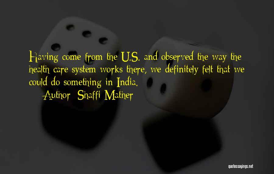 Shaffi Mather Quotes 1738577