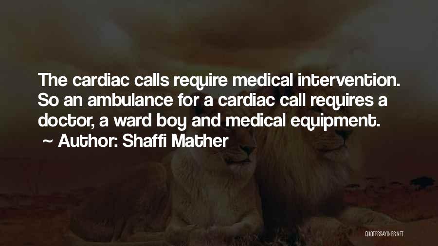 Shaffi Mather Quotes 1917574