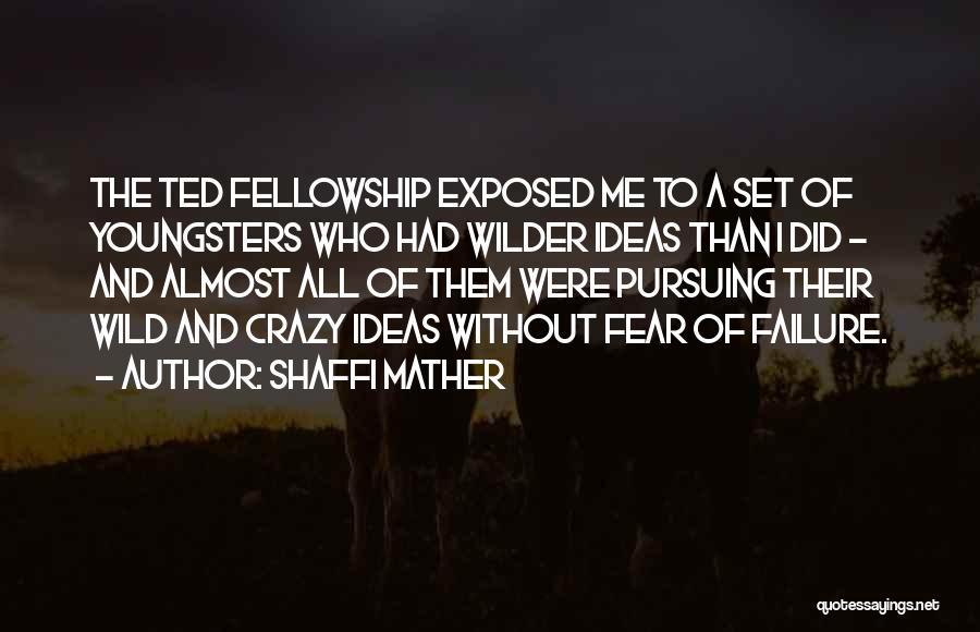 Shaffi Mather Quotes 353782