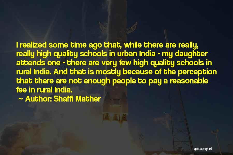 Shaffi Mather Quotes 714041
