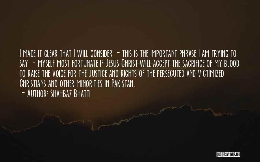 Shahbaz Bhatti Quotes 1834173