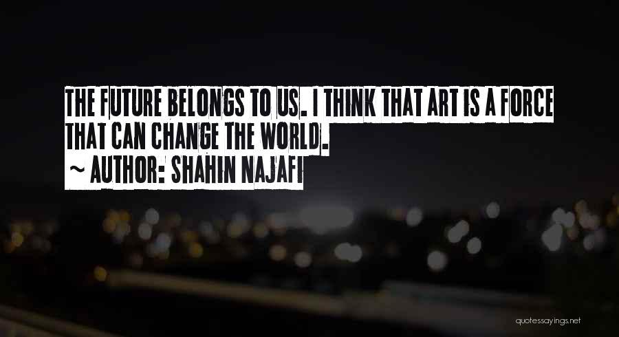 Shahin Najafi Quotes 160492