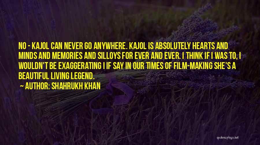 Shahrukh Khan Kajol Quotes By Shahrukh Khan