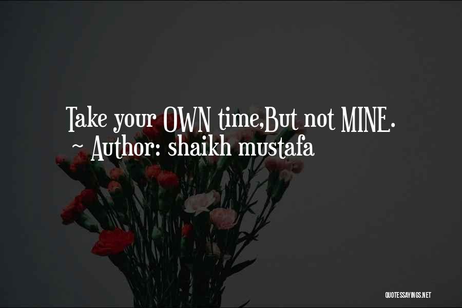 Shaikh Mustafa Quotes 1430065
