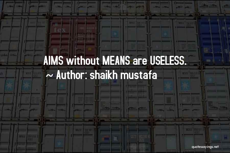 Shaikh Mustafa Quotes 1991601