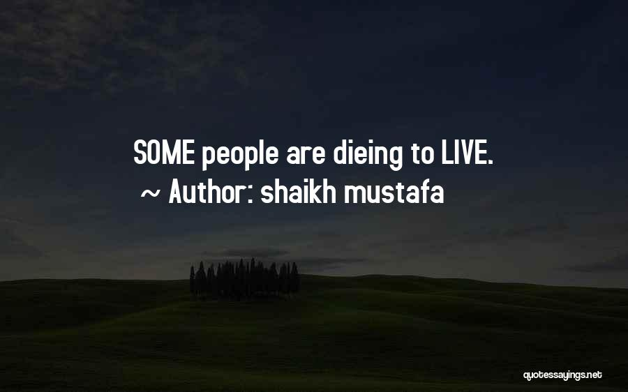 Shaikh Mustafa Quotes 2045415