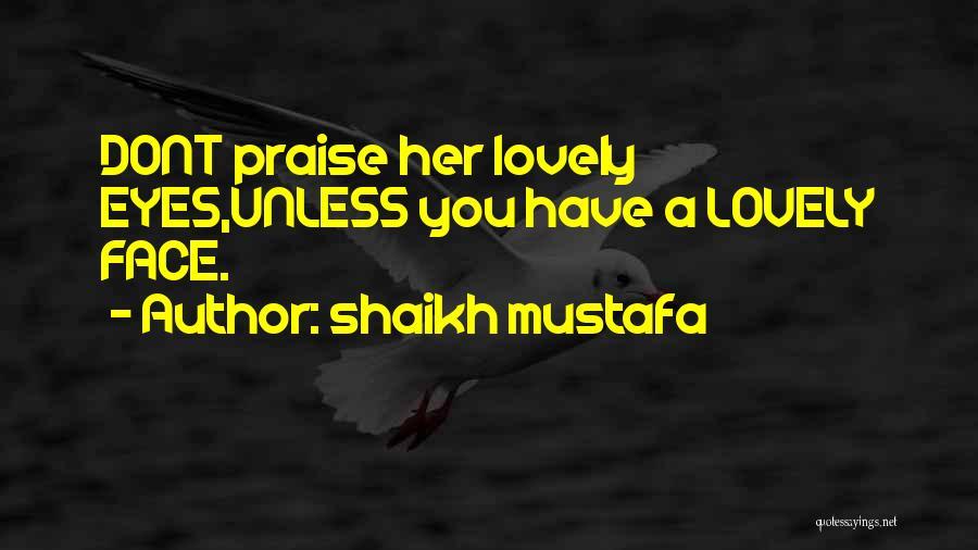 Shaikh Mustafa Quotes 752766