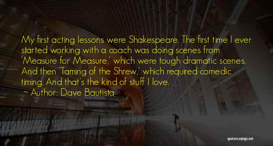 Shakespeare Comedic Quotes By Dave Bautista