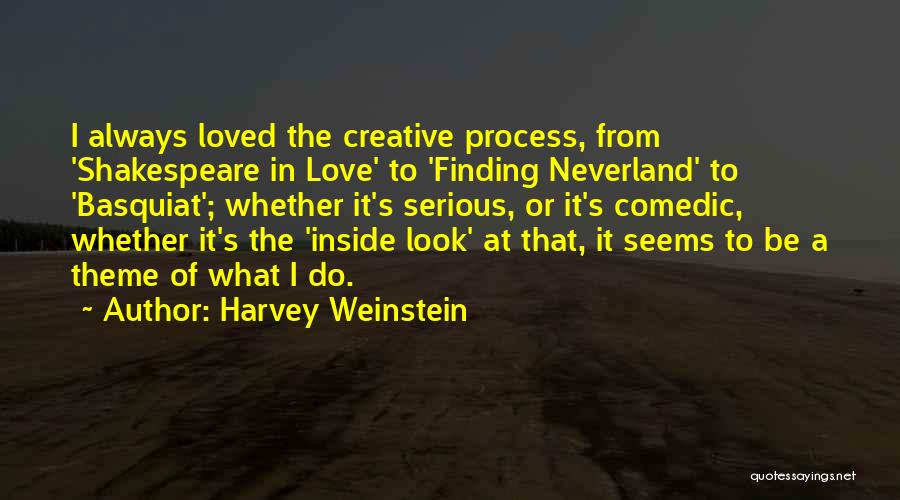 Shakespeare Comedic Quotes By Harvey Weinstein