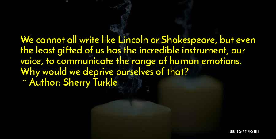 Shakespeare Communicate Quotes By Sherry Turkle