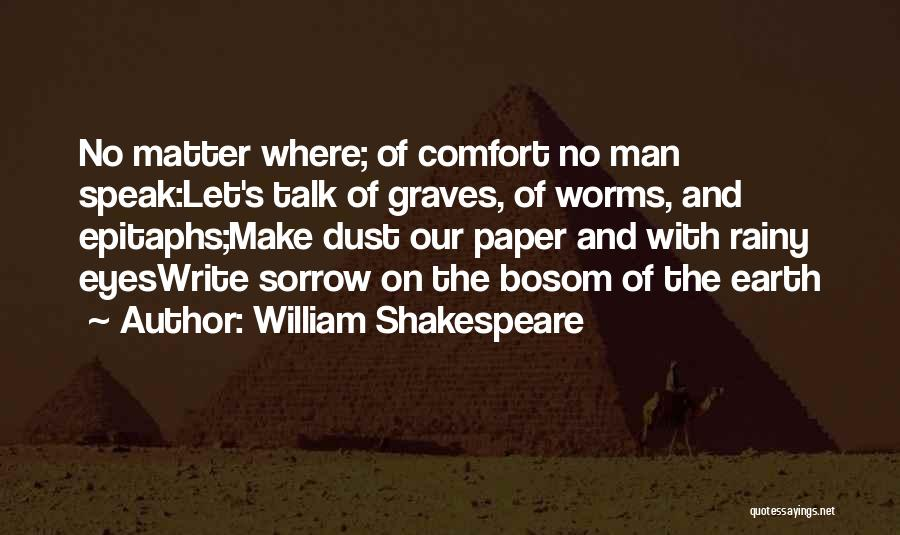 Shakespeare Worms Quotes By William Shakespeare