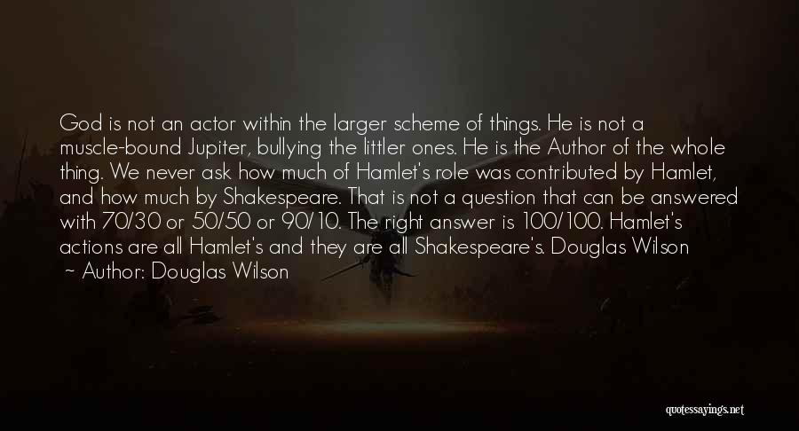 Shakespeare's Hamlet Quotes By Douglas Wilson