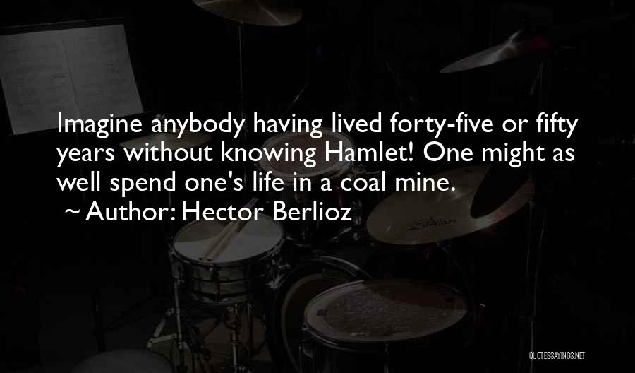 Shakespeare's Hamlet Quotes By Hector Berlioz