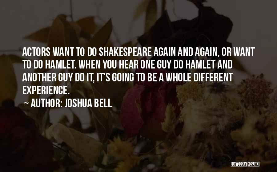 Shakespeare's Hamlet Quotes By Joshua Bell