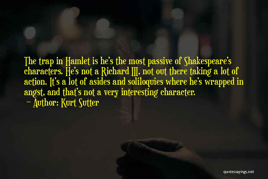 Shakespeare's Hamlet Quotes By Kurt Sutter