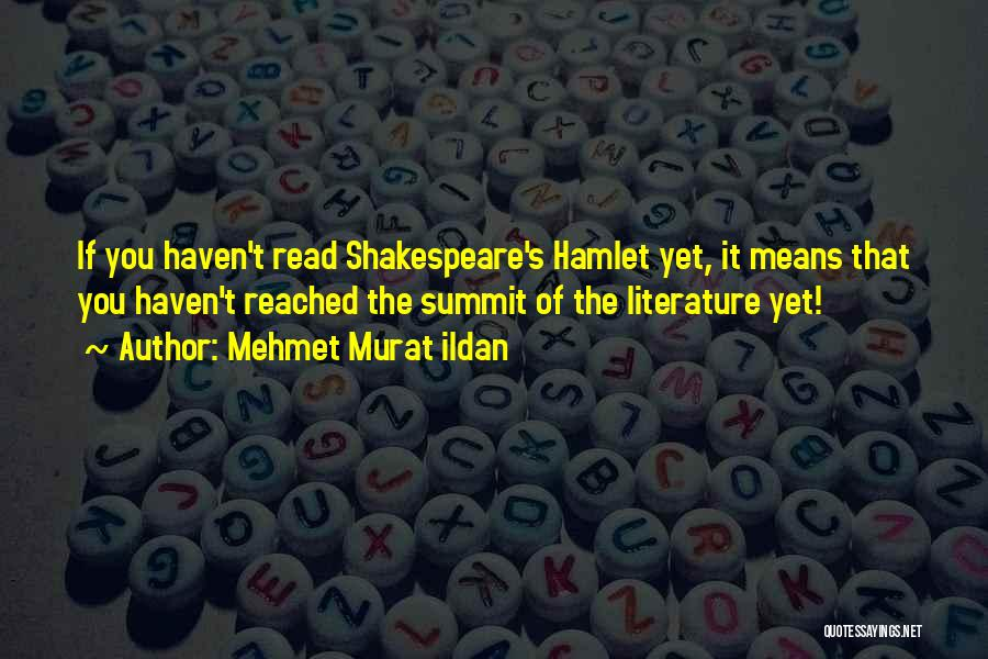 Shakespeare's Hamlet Quotes By Mehmet Murat Ildan