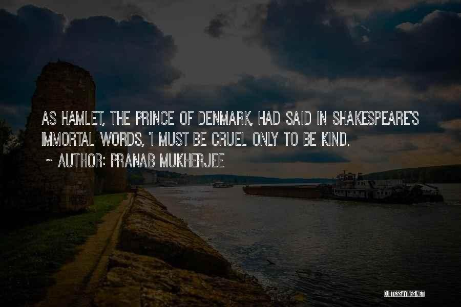 Shakespeare's Hamlet Quotes By Pranab Mukherjee