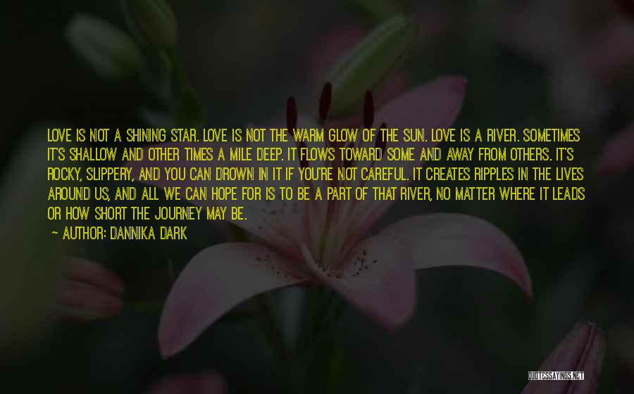 Shallow River Quotes By Dannika Dark